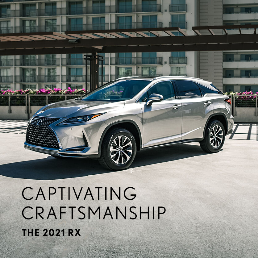 Captivating Craftsmanship. The 2021 RX.