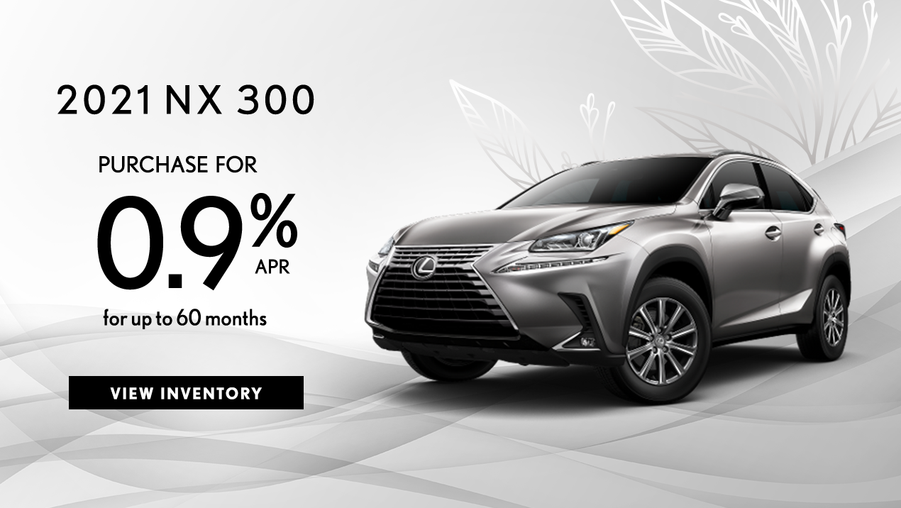 Take advantage of 0.9% APR for up to 60 months on a new 2021 NX 300.